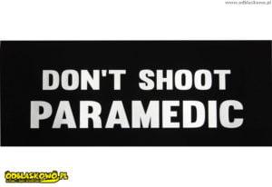 Napis dont shoot paramedic naszywka odblaskowa